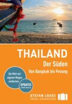 Stefan Loose Reiseführer Thailand Der Süden, Von Bangkok nach Penang (ebook)