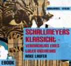 Schallmeyers Klarsicht - Vermächtnis eines toten Ingenieurs (ebook)