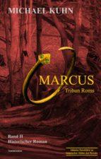 Marcus - Tribun Roms. Schicksal an Mosel und Rhein. (ebook)