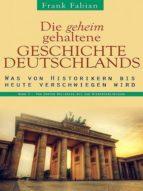 Die geheim gehaltene Geschichte Deutschlands - Band 3 (ebook)
