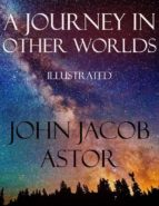 A Journey in Other Worlds: Illustrated (ebook)