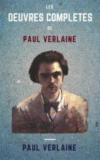 Les Oeuvres Complètes De Paul Verlaine (ebook)