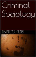 Criminal Sociology  (ebook)
