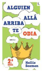 Alguien Alla Arriba Te Odia (2a. dosis) (ebook)