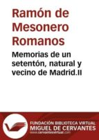 Memorias de un setentón, natural y vecino de Madrid. II (ebook)