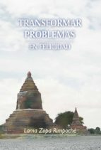Transformar problemas en felicidad (ebook)