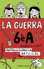 (INTEL·LIGÈNCIA) IMBECIL·LITAT ARTIFICIAL (SÈRIE LA GUERRA DE 6ÈA 3)