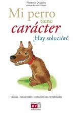 Mi perro tiene carácter ¡Hay solución! (ebook)