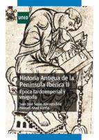 Historia antigua de la península ibérica II. Época tardoimperial y visigoda (ebook)