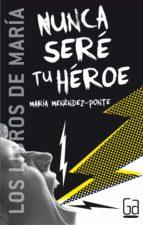 Nunca seré tu héroe (eBook-ePub) (ebook)