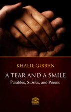 A Tear And A Smile - Parables, Stories, and Poems of Khalil Gibran (ebook)