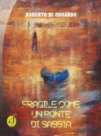 Fragile come un ponte di sabbia (ebook)