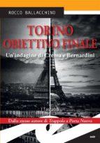 Torino. Obiettivo finale. Un'indagine di Crema e Bernardini (ebook)
