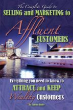 The Complete Guide to Selling and Marketing to Affluent Customers (ebook)