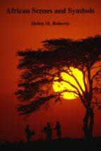 African Scenes and Symbols (ebook)