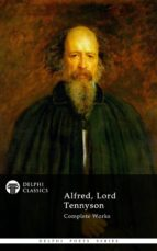 Delphi Complete Works of Alfred, Lord Tennyson (Illustrated) (ebook)