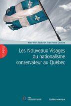 Les Nouveaux Visages du nationalisme conservateur au Québec (ebook)
