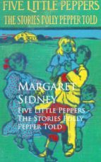 Five Little Peppers - The Stories Polly Pepper Told (ebook)