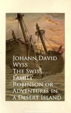 The Swiss Family Robinson or Adventures in a Desert Island (ebook)