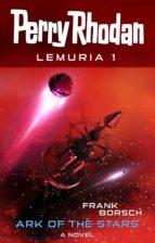 Perry Rhodan Lemuria 1: Ark of the Stars (ebook)