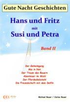 Gute-Nacht-Geschichten: Hans und Fritz mit Susi und Petra - Band II (ebook)