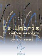 Ex Umbris - il codice nascosto (ebook)