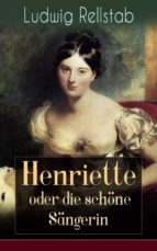 Henriette oder die schöne Sängerin (Vollständige Ausgabe) (ebook)