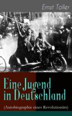 Eine Jugend in Deutschland (Autobiographie eines Revolutionärs) - Vollständige Ausgabe (ebook)