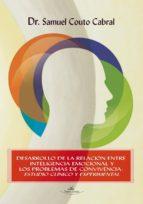 DESARROLLO DE LA RELACIÓN ENTRE INTELIGENCIA EMOCIONAL Y LOS PROBLEMAS DE CONVIVENCIA: (ebook)