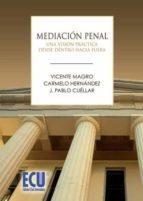 Mediación penal. Una visión práctica desde dentro hacia fuera (ebook)
