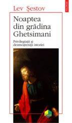 Noaptea din gradina Ghetsimani. Privilegiatii si dezmostenitii istoriei (ebook)