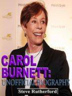 Carol Burnett: Unofficial Biography