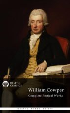 Delphi Complete Poetical Works of William Cowper (Illustrated) (ebook)