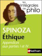 Intégrales de Philo - SPINOZA, Ethique (Appendices aux parties I et IV) (ebook)