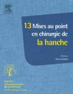 13 Mises au point en chirurgie de la hanche (ebook)