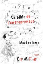 La bible de l'entrepreneur Maud se lance : cas numéro 4/12 (ebook)