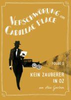 Verschwörung am Cadillac Place 5: Kein Zauberer in Oz (ebook)