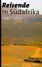 Reisende in Südafrika (1497-1990) (ebook)