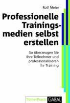 Professionelle Trainingsmedien selbst erstellen (ebook)