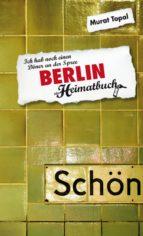 Berlin - Ich hab noch einen Döner an der Spree - ein Heimatbuch (ebook)