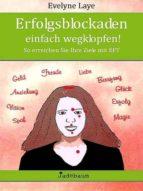 Erfolgsblockaden einfach wegklopfen! (ebook)