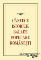 Cântece istorice. Balade populare românești (ebook)