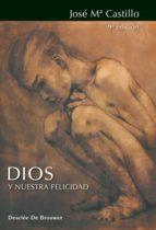 Dios y nuestra felicidad (ebook)