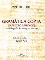 GRAMÁTICA COPTA (DIALECTO SAHÍDICO) con Bibliografía, lecturas y vocabulario. (ebook)