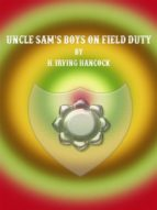 Uncle Sam's Boys on Field Duty (ebook)