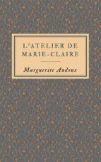 L'atelier de Marie-Claire (ebook)