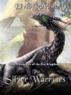 The Silver Warriors, the Chronicles of the five Kingdoms (ebook)