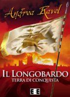 Il Longobardo - Terra di conquista (ebook)