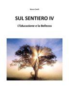 Sul Sentiero IV - L'Educazione e la Bellezza (ebook)