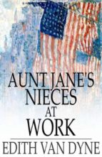 Aunt Jane's Nieces at Work (ebook)